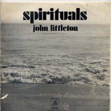 Discos de vinilo: JOHN LITTLETON / SPIRITUALS (CON TEXTO EN CATALAN Y ESPAÑOL) EP EDICION PRIVADA 71. Lote 24736883