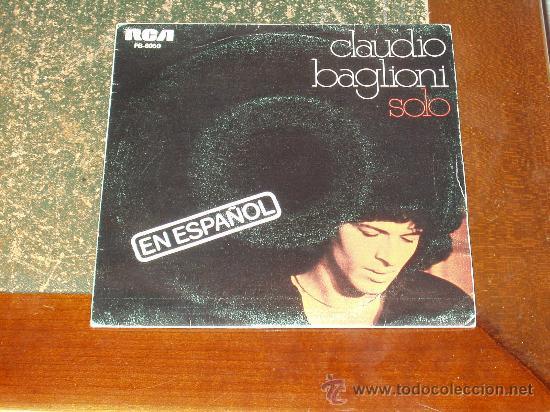 CLAUDIO BAGLIONI SINGLE SOLO (EN ESPAÑOL) (Música - Discos - Singles Vinilo - Canción Francesa e Italiana)