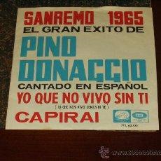 Discos de vinilo: PINO DONAGGIO SINGLE YO QUE NO VIVO SIN TI (EN ESPAÑOL). Lote 24771979