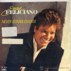 Discos de vinilo: JOSE FELICIANO / NEVER GONNA CHANGE / IBIZA (SINGLE 89). Lote 24821467