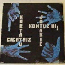 Discos de vinilo: KORTATU LP * CICATRIZ * JOTAKIE * KONTUZ HI * (NEGU GORRIAK). Lote 26495491