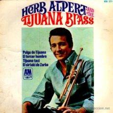 Discos de vinilo: HERB ALPERT AND TIJUANA BRASS. PULGA DE TIJUANA. EL TERCER HOMBRE. TIJUANA TAXI. EL SIRTAKI ZORBA.. Lote 26482248