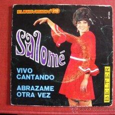 Discos de vinilo: SALOME. SINGLE. VIVO CANTANDO . ABRAZAME OTRA VEZ. EUROVISION 69. Lote 24864741