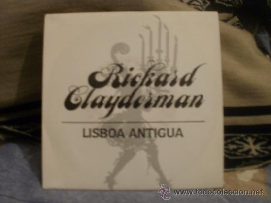 RICHARD CLAYDERMAN LISBOA ANTIGUA (Música - Discos - Singles Vinilo - Clásica, Ópera, Zarzuela y Marchas)