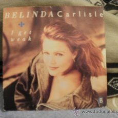 Discos de vinilo: BELINDA CARLISLE I GET WEAK. Lote 24875004