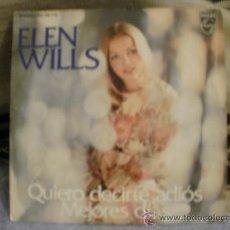 Discos de vinilo: ELEN WILLS QUIERO DECIRTE ADIOS. Lote 24876502