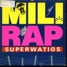 Discos de vinilo: SUPERWATIOS - MILI RAP (2 VERSIONES) - SINGLE 1990. Lote 24965351