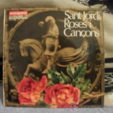 Discos de vinilo: SANT JORDI ROSES I CANÇONS. Lote 35716471