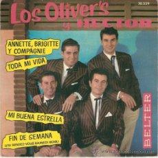Discos de vinilo: LOS OLIVER´S Y HECTOR - ANNETE, BRIGITTE Y COMPAGNE + 3 (EP DE 4 CANCIONES) BELTER 1962 - EX/EX. Lote 26270099