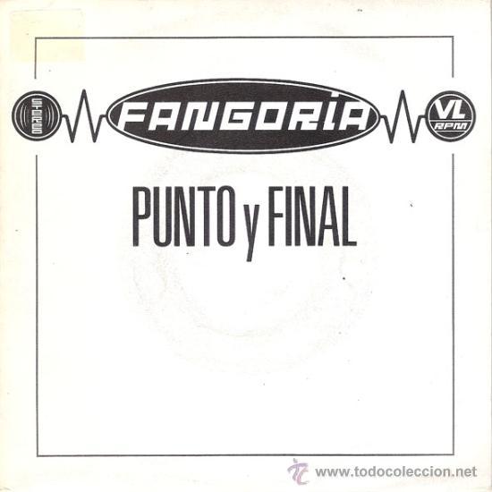 FANGORIA - PUNTO Y FINAL (MISMO TEMA EN AMBAS CARAS) (45 RPM) HISPAVOX 1991 - EX/EX (Música - Discos - Singles Vinilo - Grupos Españoles de los 90 a la actualidad)