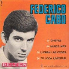 Discos de vinilo: FEDERICO CABO - CHISPAS + 3 (EP DE 4 CANCIONES) BELTER 1965 - EX/VG++. Lote 31019623