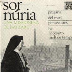 Discos de vinilo: SOR NÚRIA. CONCENTRIC 1966. EP. CATALÀ. Lote 26340284