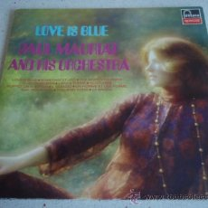 Discos de vinilo: PAUL MAURIAT AND HIS ORCHESTRA ( LOVE IS BLUE ) HOLANDA LP33 FONTANA. Lote 114266176
