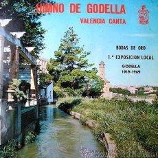 Discos de vinilo: HIMNO DE GODELLA - BANDA DE MÚSICA DE GODELLA (VALENCIA) - 1969 (EXCELENTE CONSERVACIÓN). Lote 26829631
