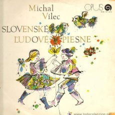 Discos de vinilo: MICHAL VILEC - SLOVENSKE L'UDOVE PIESNE - LP 1971 - MADE IN CHECOSLOVAQUIA. Lote 25076986