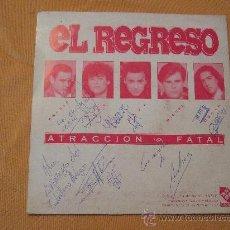 Discos de vinilo: EL REGRESO - SINGLE VINILO PROMOCIONAL 1991 - FIRMADO POR TODOS LOS COMPONENTES - ATRACCION FATAL. Lote 25027319
