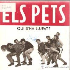 Discos de vinilo: SINGLE ELS PETS: QUI S´HA LLUFAT . Lote 25042040