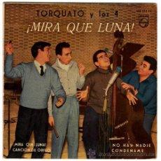 Discos de vinilo: TORQUATO Y LOS 4 - ¡MIRA QUE LUNA! – EP SPAIN 1960 – PHILIPS 428232 PE. Lote 25048730