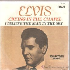 Discos de vinilo: SINGLE ELVIS PRESLEY - CRYING IN THE CHAPEL . Lote 25060487