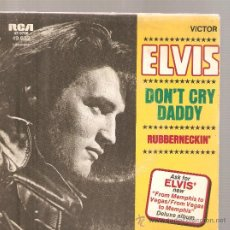 Discos de vinilo: SINGLE ELVIS PRESLEY - DON´T CRY DADDY . Lote 25060511