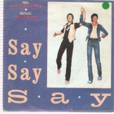 Discos de vinilo: SINGLE PAUL MCCARTNEY - MICHAEL JACKSON - SAY SAY SAY . Lote 25060569