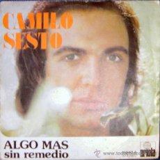 Discos de vinilo: CAMILO SESTO, SINGLE 1973 ,ALGO MAS Y SIN REMEDIO. Lote 25105114