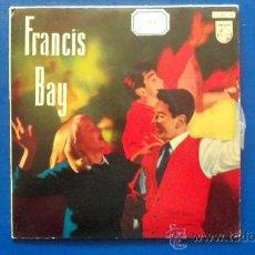 Discos de vinilo: FRANCIS BAY Y SU ORQUESTA AÑO 1960. Lote 25142263