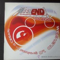 Discos de vinilo: WEEKEND 1.0 - DJ CESAR - WEEKEND TOLEDO - VINILO 12 - 2002. Lote 27156326