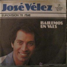 Disques de vinyle: JOSE VELEZ - BAILEMOS UN VALS EUROVISION ESPAÑA 1978. Lote 169092705