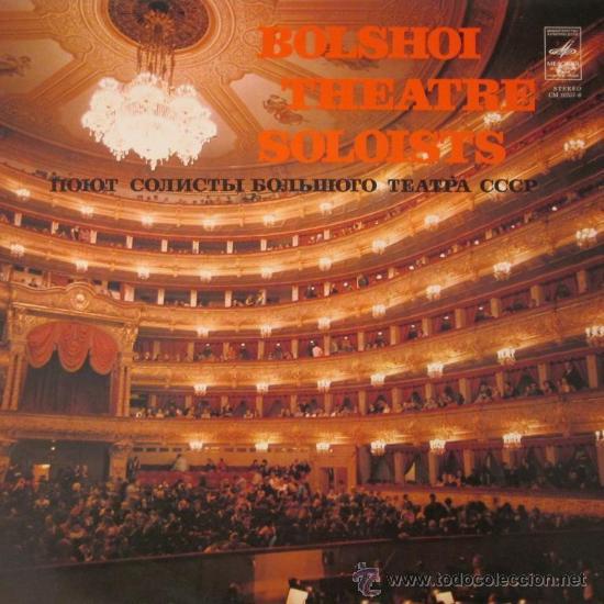 BOLSHOI THEATRE SOLOIST - EDITADO EN LA ANTIGUA URSS (Música - Discos - LP Vinilo - Clásica, Ópera, Zarzuela y Marchas)