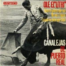 Discos de vinilo: FLAMENCO CANCION ESPAÑOLA COPLA. CANALEJAS DE PUERTO REAL. OLÉ EL LITRI. Lote 26871805
