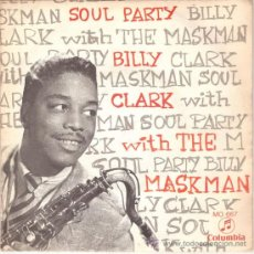 Discos de vinilo: BILLY CLARK WITH THE MASKMAN - SOUL PARTY I / SOUL PARTY II (45 RPM) COLUMBIA 1969 - PROMO¡¡ VG++/EX. Lote 26705496
