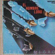 Discos de vinilo: AZUL Y NEGRO , MAXI SINGLE 45 RPM, EL HOMBRE LOBO. Lote 26790002