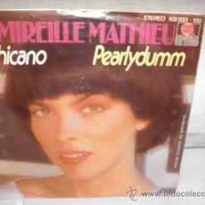 Discos de vinilo: MIREILLE MATHIEU- SINGLE-(CHICANO)CANTADO EN ALEMAN. Lote 25397820