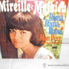 Discos de vinilo: MIREILLE MATHIEU-ROMA,ROMA,ROMA(CANTADO EN ALEMAN)SINGLE. Lote 25397902