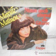 Discos de vinilo: MIREILLE MATHIEU-NIMN NOCH EINMAL DIE GITARRE-SINGLE. Lote 25398142