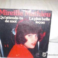 Discos de vinilo: MIREILLE MATHIEU-SINGLE-QU`ATTENDS-TU DE MOI. Lote 25406439