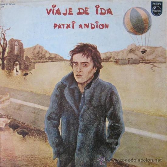 PATXI ANDIÓN - VIAJE DE IDA - EDITADO EN LA REPÚBLICA DOMINICANA - 1976 (Música - Discos - LP Vinilo - Cantautores Españoles)