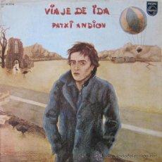 Discos de vinilo: PATXI ANDIÓN - VIAJE DE IDA - EDITADO EN LA REPÚBLICA DOMINICANA - 1976. Lote 26829608