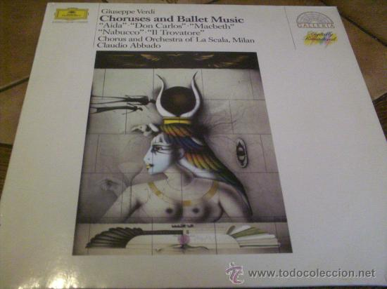VERDI.- CHORUSES AND BALLET MUSIC.- DIR.- CLAUDIO ABBADO.- (Música - Discos - LP Vinilo - Clásica, Ópera, Zarzuela y Marchas)