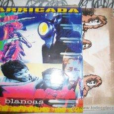 Disques de vinyle: BARRICADA LP BALAS BLANCAS INCLUYE LETRAS. Lote 27084036