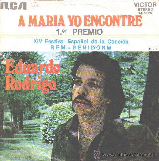 EDUARDO RODRIGO-A MARIA YO ENCONTRE + FORTUNA DE POBRE SINGLE VINILO 1972 PROMOCIONAL SPAIN (Música - Discos - Singles Vinilo - Grupos y Solistas de latinoamérica)
