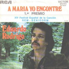 Discos de vinilo: EDUARDO RODRIGO-A MARIA YO ENCONTRE + FORTUNA DE POBRE SINGLE VINILO 1972 PROMOCIONAL SPAIN. Lote 25555488