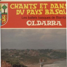 Discos de vinilo: LP 33 RPM / OLDARRA / CHANTS ET DANSES DU PAYS BASQUE . Lote 25584385
