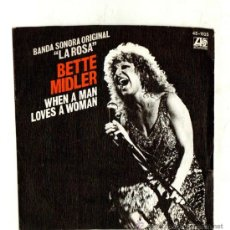Discos de vinilo: UXV BETTE MIDLER SG BANDA SONORA ORIGINAL LA ROSA WHEN A MAN LOVES A WOMAN 45 RPM ROCK 1980 . Lote 25628483