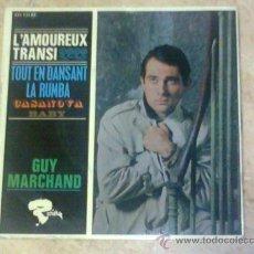 Discos de vinilo: GUY MARCHAND -L'AMOUREUX TRANSI /CASANOVA /TOUT EN DANSAT LA RUMBA / BA-BABY. Lote 27179950
