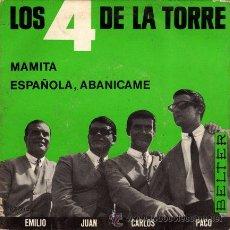 Discos de vinilo: LOS 4 DE LA TORRE ··· MAMITA / ESPAÑOLA, ABANÍCAME - (SINGLE 45 RPM). Lote 25674091