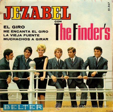 JEZABEL CON THE FINDER'S ··· EL GIRO / ME ENCANTA EL GIRO / LA VIEJA FUENTE... - (EP 45 RPM) (Música - Discos de Vinilo - EPs - Grupos Españoles 50 y 60)