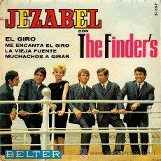 Discos de vinilo: JEZABEL CON THE FINDER'S ··· EL GIRO / ME ENCANTA EL GIRO / LA VIEJA FUENTE... - (EP 45 RPM). Lote 25674283