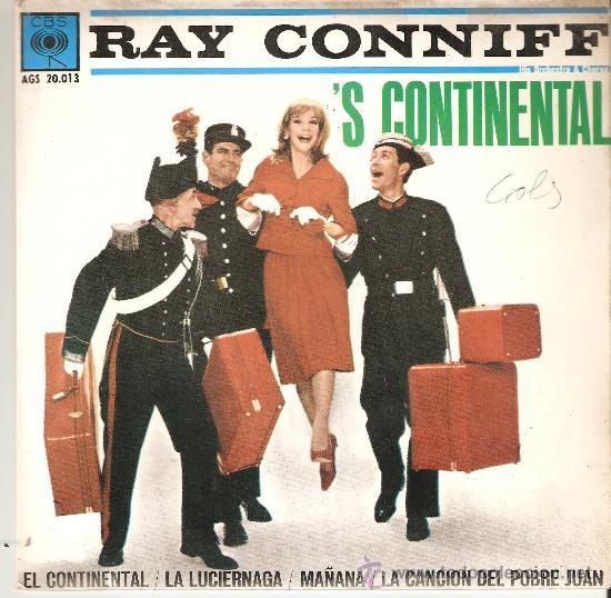 RAY CONNIFF , EL CONTINENTAL - LA LUCIERNAGA /MAÑANA / LA CANCION DEL POBRE JUAN - MUY BUENA CONSERV (Música - Discos - Singles Vinilo - Orquestas)